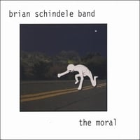 Brian Schindele Band | The Moral