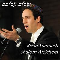 Brian Shamash: Shalom Aleichem