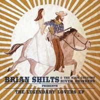 Brian Shilts & The High Country River Drinkers | The Legendary Lovers