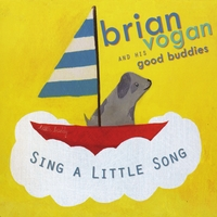Brian Vogan and his Good Buddies | Sing a Little Song