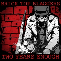 Brick Top Blaggers | Two Years Enough