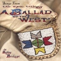 "Bobby Bridger | Songs From ""A Ballad of the West"""