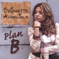 BRIDGETTE ANGELIQUE: Plan B