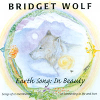 Bridget Wolf: Earth Song: In Beauty