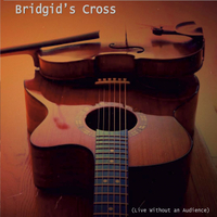 Bridgid's Cross | Live Without an Audience