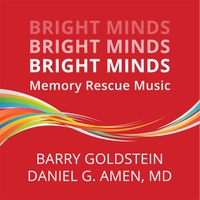 Barry Goldstein & Daniel G. Amen MD | Bright Minds: Memory Rescue Music