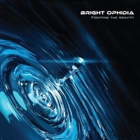 Bright Ophidia | Fighting the Gravity