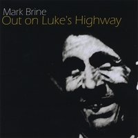 Mark Brine | Out On Luke's Highway