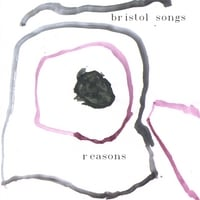 Bristol Songs | Reasons