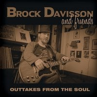 Brock Davisson | Outtakes from the Soul