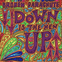 Broken Parachute | Down Is the New Up