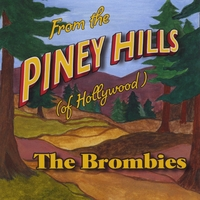 The Brombies | From the Piney Hills (of Hollywood)