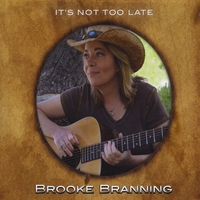 Brooke Branning | It's Not Too Late