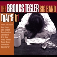 The Brooks Tegler Big Band | That's It!