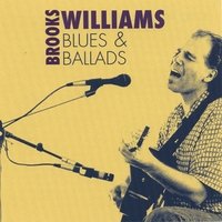 BROOKS WILLIAMS: Blues and Ballads