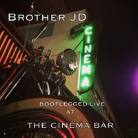 Brother JD | Bootlegged Live at the Cinema Bar