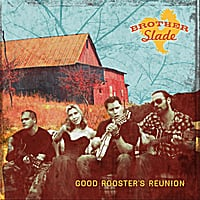Brother Slade | Good Rooster's Reunion