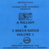 BROTHER STEVE: A Million & 1 Souls Saved - Volume One