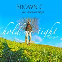 Brown C. | Hold Me Tight (Remix)