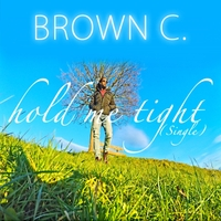 Brown C. | Hold Me Tight