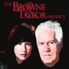 Browne & Taylor: The Browne & Taylor Project