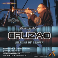 Brownman & Cruzao - Shades Of Brown