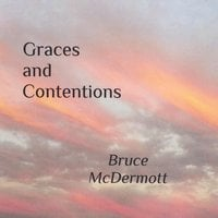 Bruce Abbott McDermott | Graces and Contentions