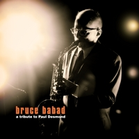 Bruce Babad | A Tribute to Paul Desmond (feat. Larry Koonse, Ed Czach, Luther Hughes & Steve Barnes)