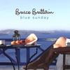 Bruce Brittain: Blue Sunday