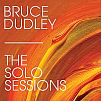 Bruce Dudley | The Solo Sessions