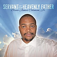Bruce James Coleman Jr.: Servant of the Heavenly Father