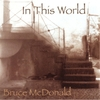 Bruce McDonald: In This World