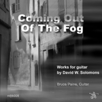 Bruce Paine | Coming Out of the Fog: Works for Guitar By David W. Solomons