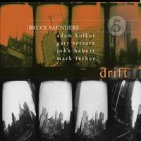 Bruce Saunders: Drift