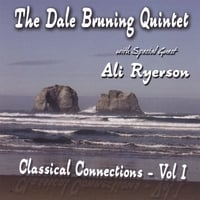 The Dale Bruning Quintet | Classical Connections - Vol. 1