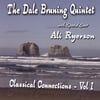 Dale Bruning Quintet: Classical Connections, Vol I
