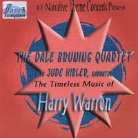 Dale Bruning Quartet with Jude Hibler, Narrator | The Timeless Music of Harry Warren