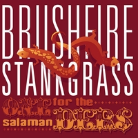 Brushfire Stankgrass | One For the Salamanders