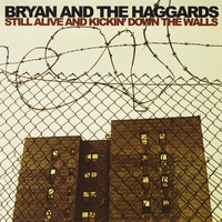 Bryan and the Haggards | Still Alive and Kickin' Down the Walls