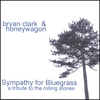 BRYAN CLARK & HONEYWAGON: Sympathy for Bluegrass: a tribute to the Rolling Stones