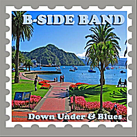 B-Side Band | Down Under & Blues