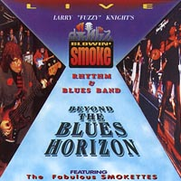Blowin' Smoke Rhythm & Blues Band | Beyond The Blues Horizon