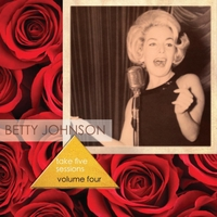 Betty Johnson | The Take Five Sessions, Vol. 4