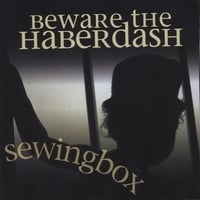 Beware the Haberdash | Sewingbox
