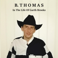 B. Thomas | In the Life of Garth Brooks