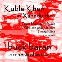 Buck Baran | Kubla Khan in Xanadu Did...