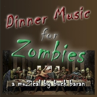 Buck Baran | Dinner Music for Zombies