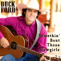 Buck Ford | Somethin' Bout Those Cowgirls