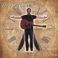 Bud Buckley | It's About Time