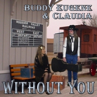 Buddy Eugene & Claudia | Without You